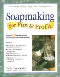 Soapmaking For Fun & Profit