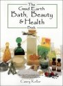 The Good Earth Bath, Beauty and Health Book